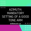 Azimuth Mandatory Setting of a Good Tone Arm